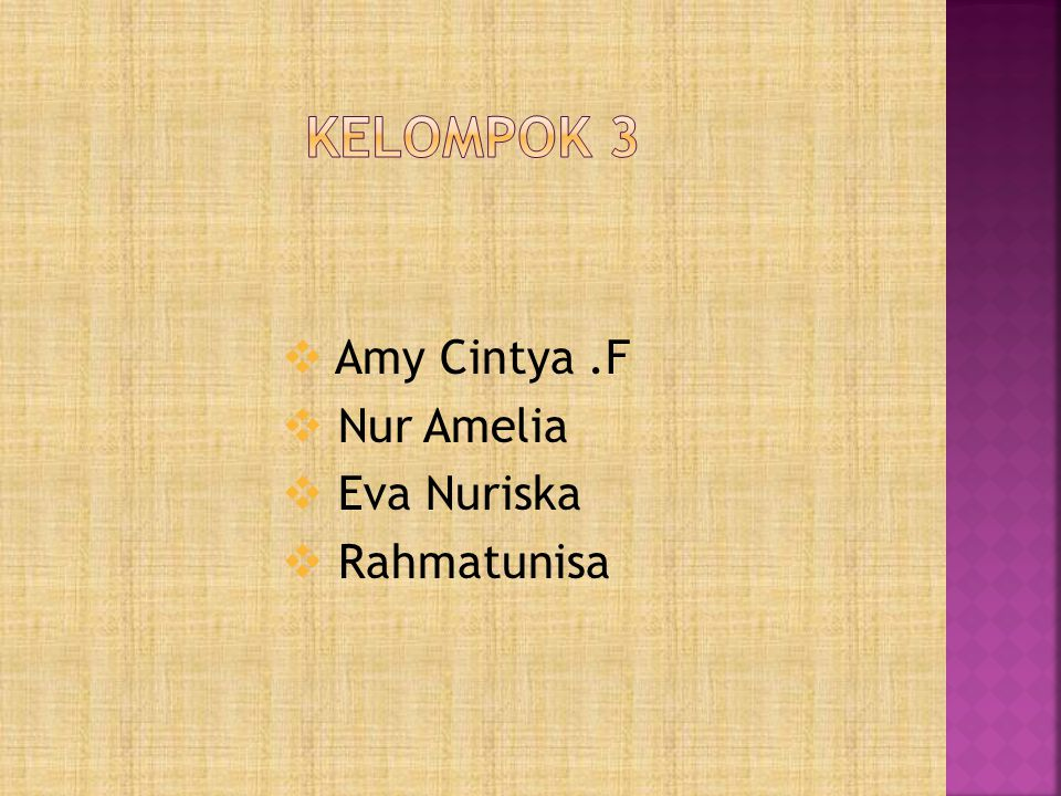 Kelompok 3 Amy Cintya .F Nur Amelia Eva Nuriska Rahmatunisa