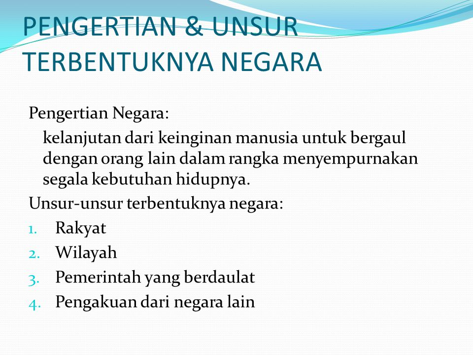 PENGERTIAN & UNSUR TERBENTUKNYA NEGARA