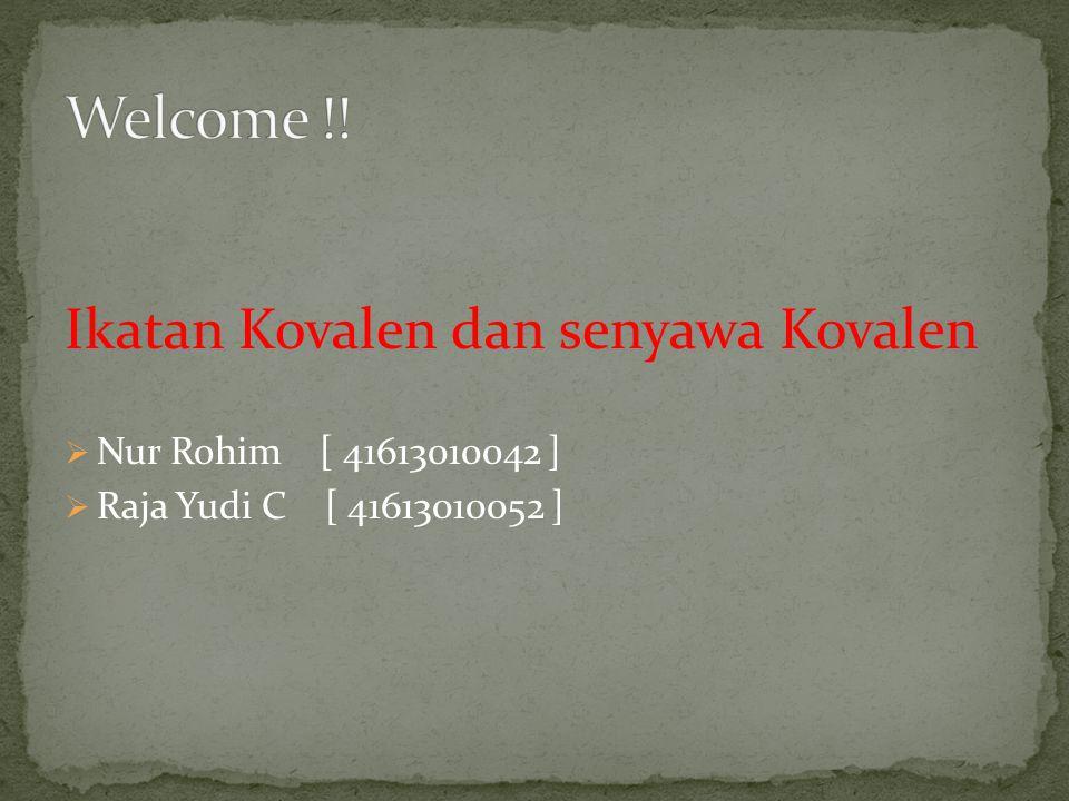 Welcome !! Ikatan Kovalen dan senyawa Kovalen