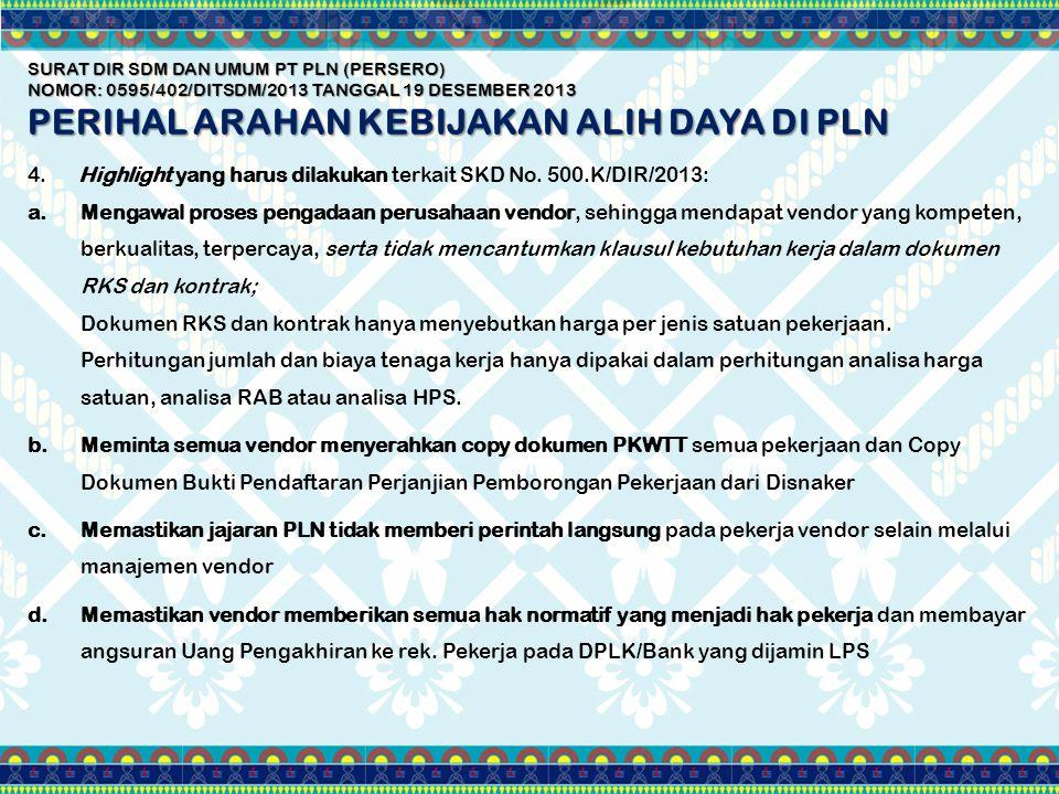 4. Highlight yang harus dilakukan terkait SKD No. 500.K/DIR/2013: