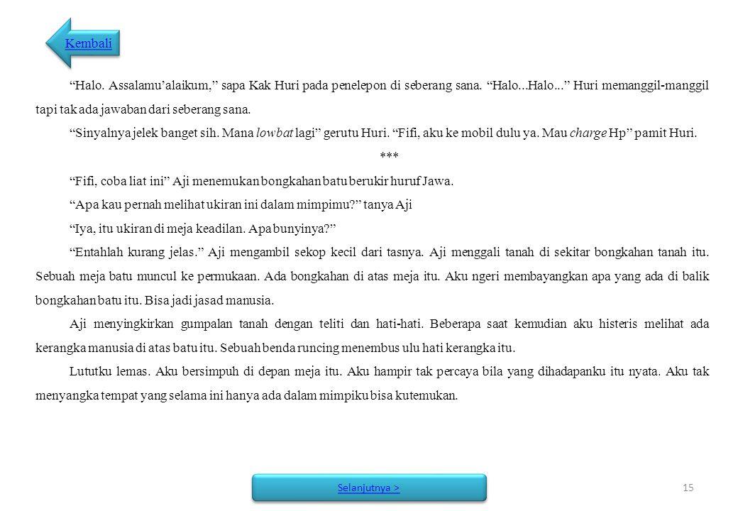 Fifi, coba liat ini Aji menemukan bongkahan batu berukir huruf Jawa.