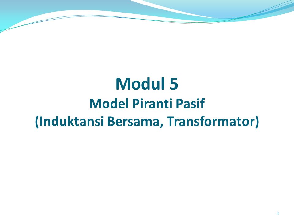 Modul 5 Model Piranti Pasif (Induktansi Bersama, Transformator)
