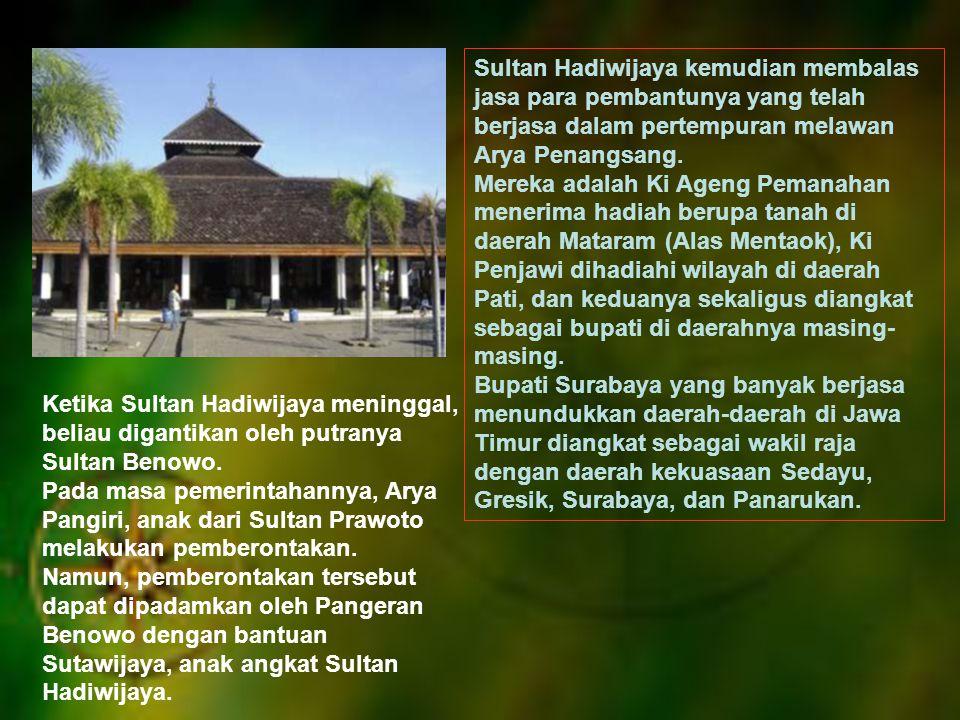 Sultan Hadiwijaya kemudian membalas jasa para pembantunya yang telah berjasa dalam pertempuran melawan Arya Penangsang.