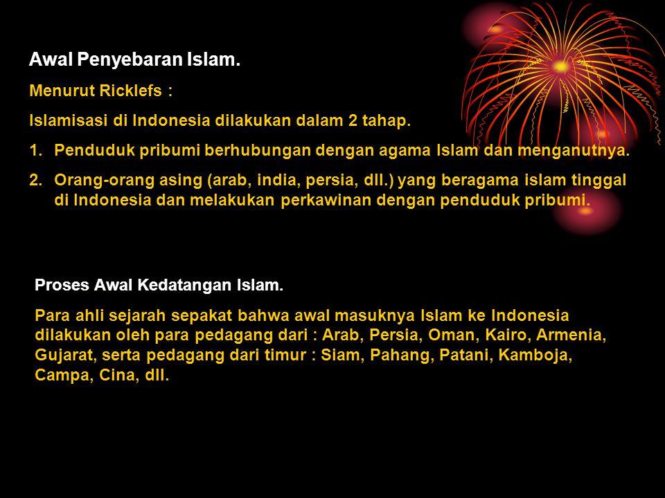 Awal Penyebaran Islam. Menurut Ricklefs :