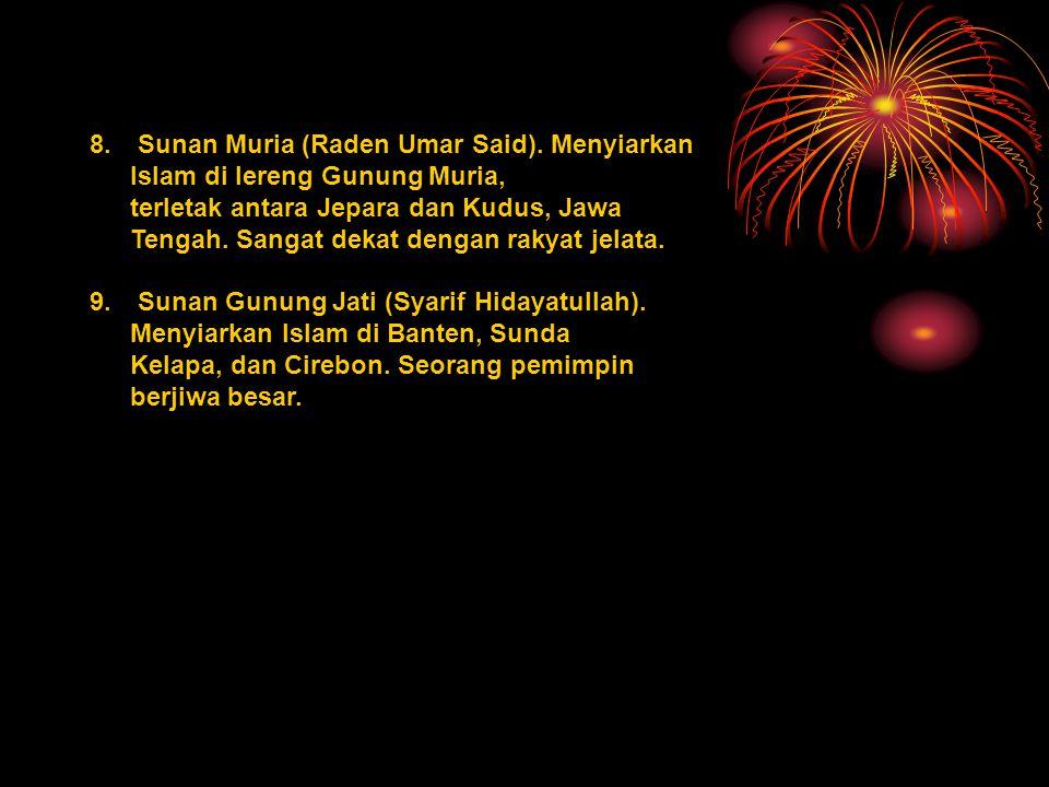 8. Sunan Muria (Raden Umar Said). Menyiarkan