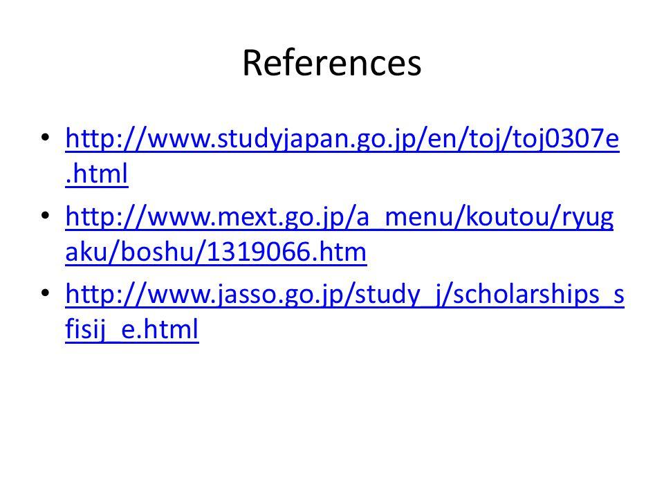 References http://www.studyjapan.go.jp/en/toj/toj0307e.html