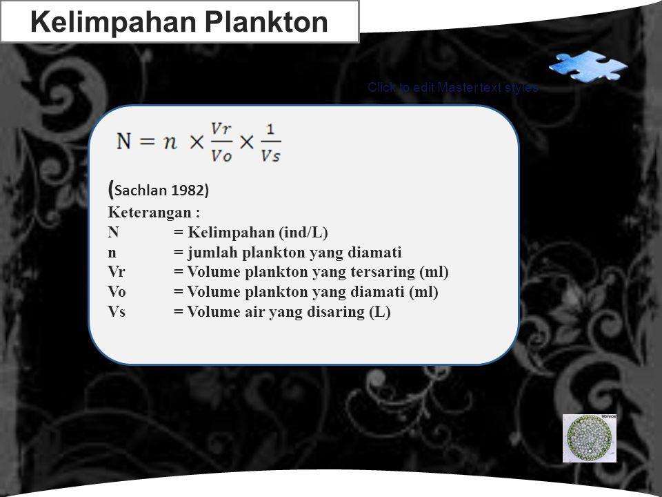 Kelimpahan Plankton (Sachlan 1982) Keterangan : N = Kelimpahan (ind/L)