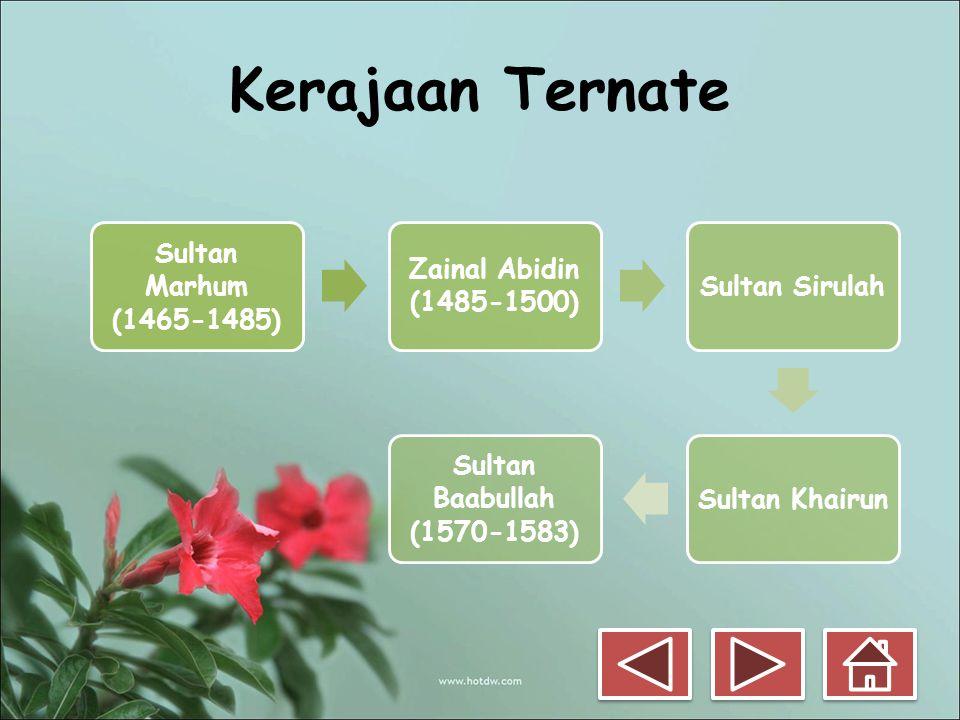 Kerajaan Ternate Sultan Marhum (1465-1485) Zainal Abidin (1485-1500)