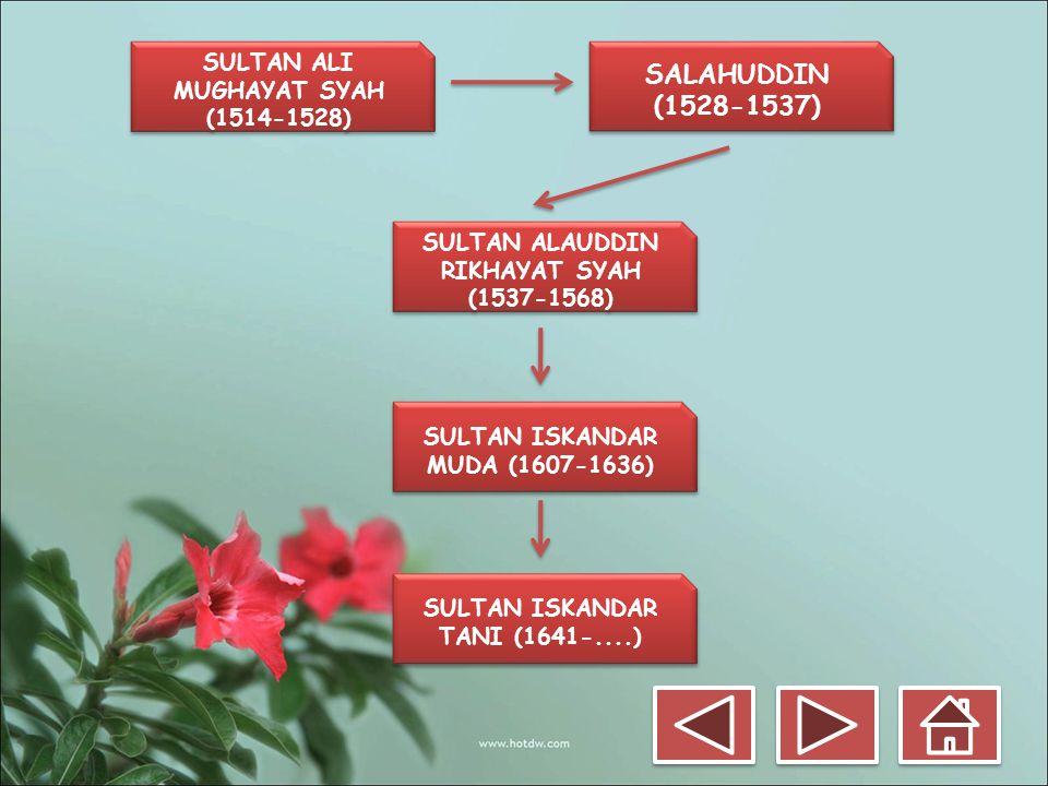 SALAHUDDIN (1528-1537) SULTAN ALI MUGHAYAT SYAH (1514-1528)