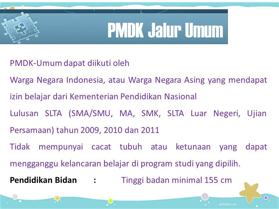 PMDK Jalur Umum PMDK-Umum dapat diikuti oleh
