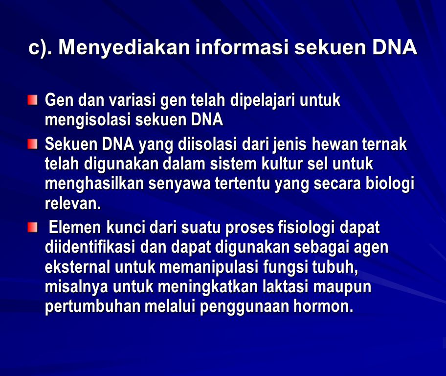 c). Menyediakan informasi sekuen DNA