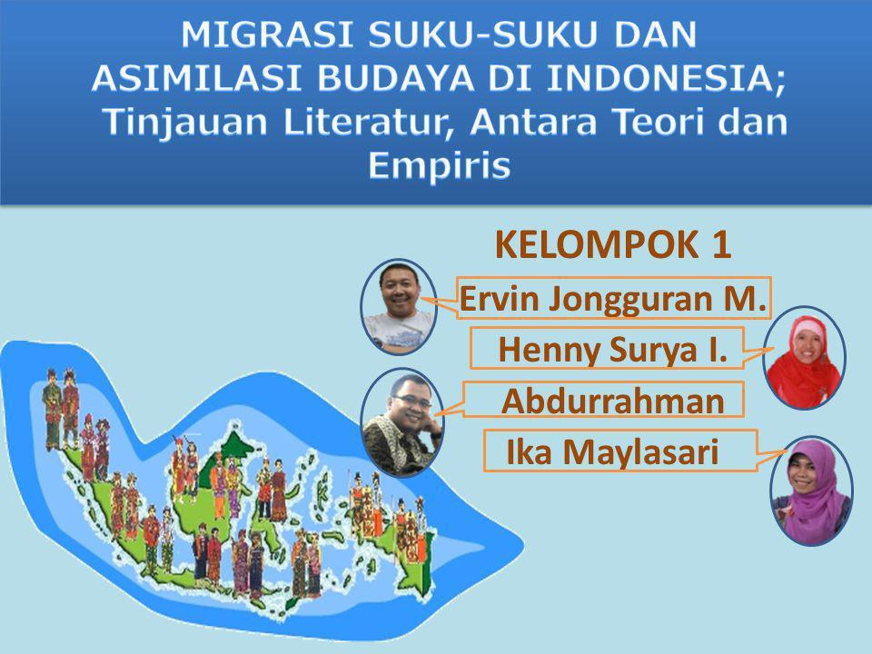 KELOMPOK 1 Ervin Jongguran M. Henny Surya I. Abdurrahman Ika Maylasari