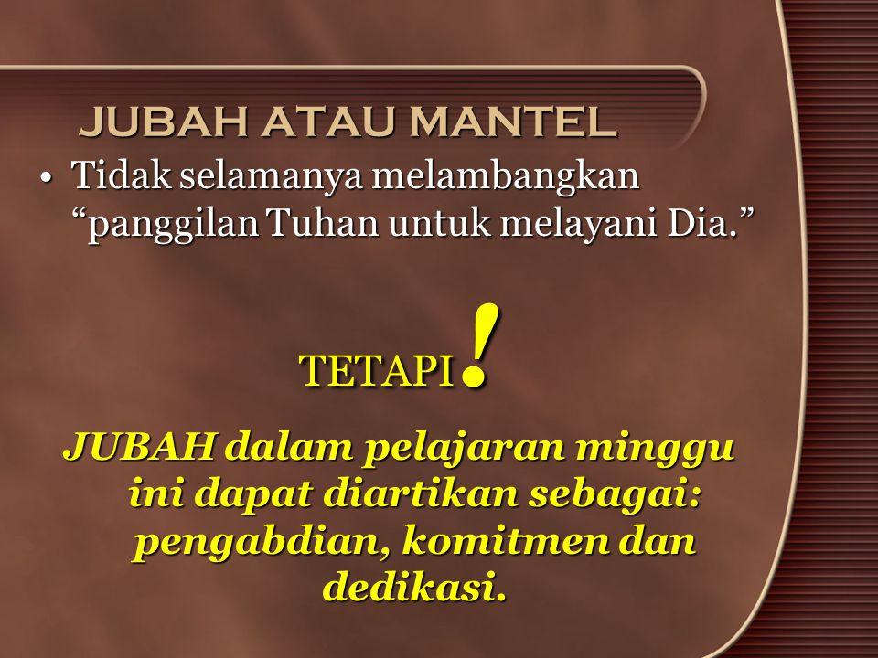 JUBAH ATAU MANTEL TETAPI!