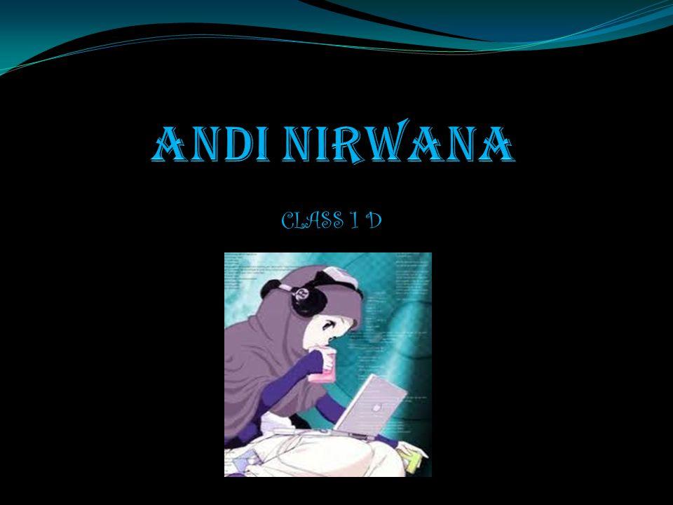 ANDI NIRWANA CLASS 1 D