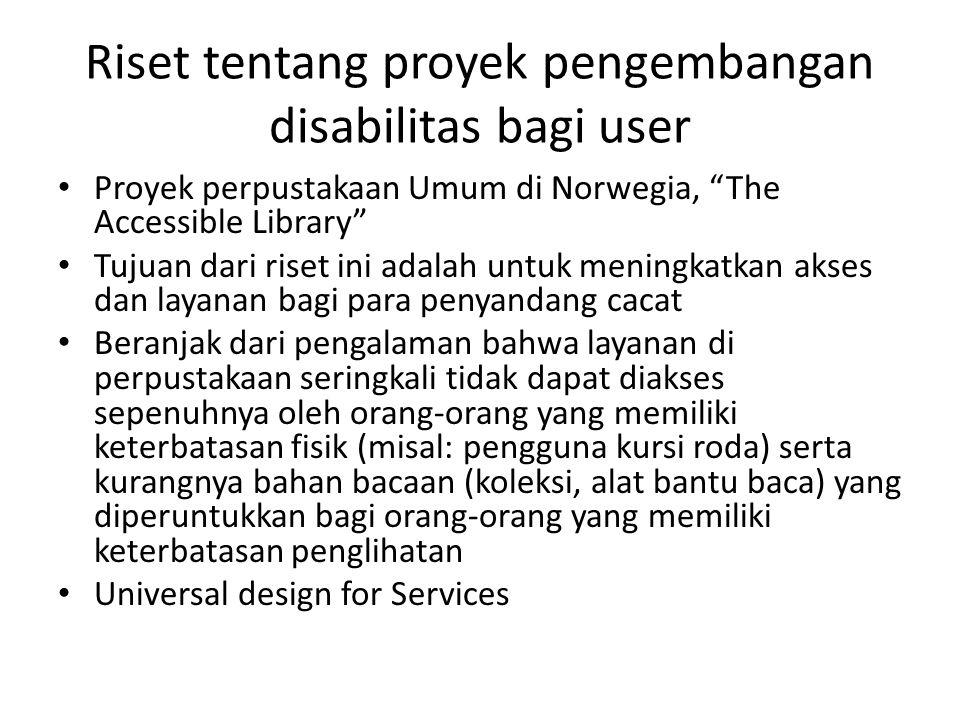 Riset tentang proyek pengembangan disabilitas bagi user