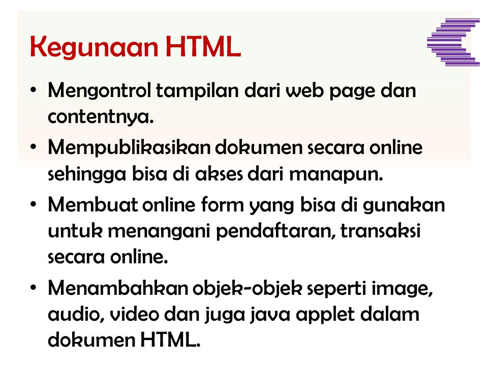 Kegunaan HTML Mengontrol tampilan dari web page dan contentnya.