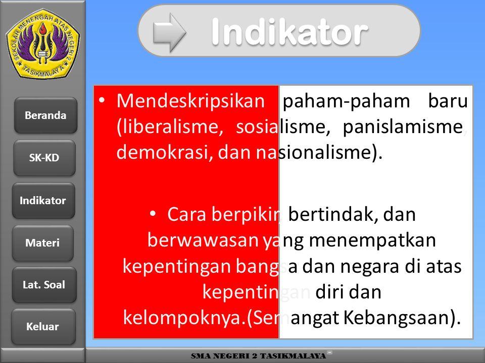Indikator Mendeskripsikan paham-paham baru (liberalisme, sosialisme, panislamisme, demokrasi, dan nasionalisme).