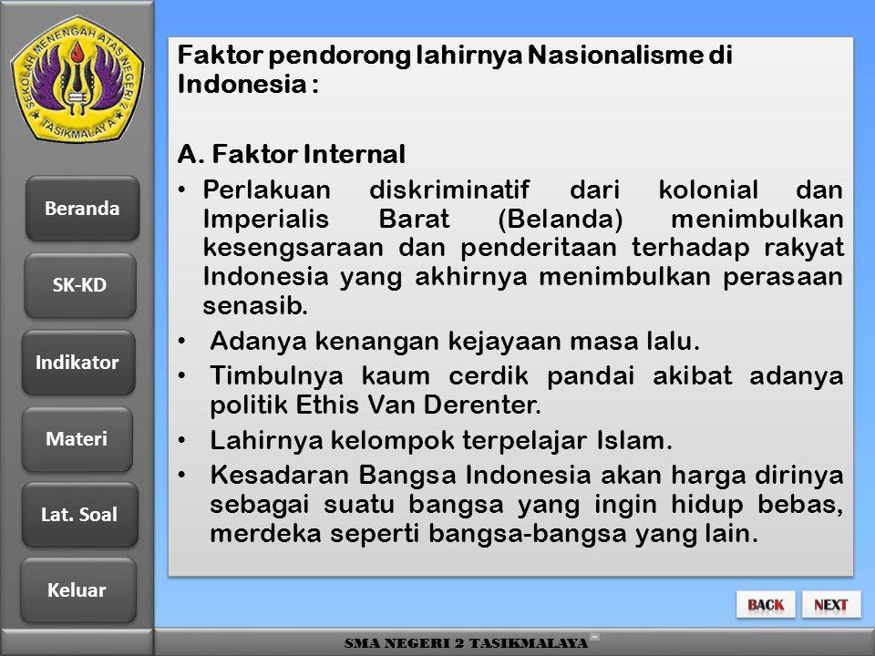 Faktor pendorong lahirnya Nasionalisme di Indonesia :