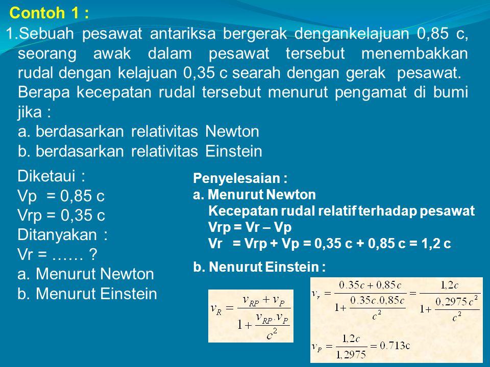 a. berdasarkan relativitas Newton b. berdasarkan relativitas Einstein