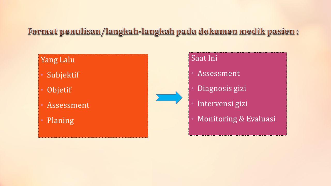 Format penulisan/langkah-langkah pada dokumen medik pasien :