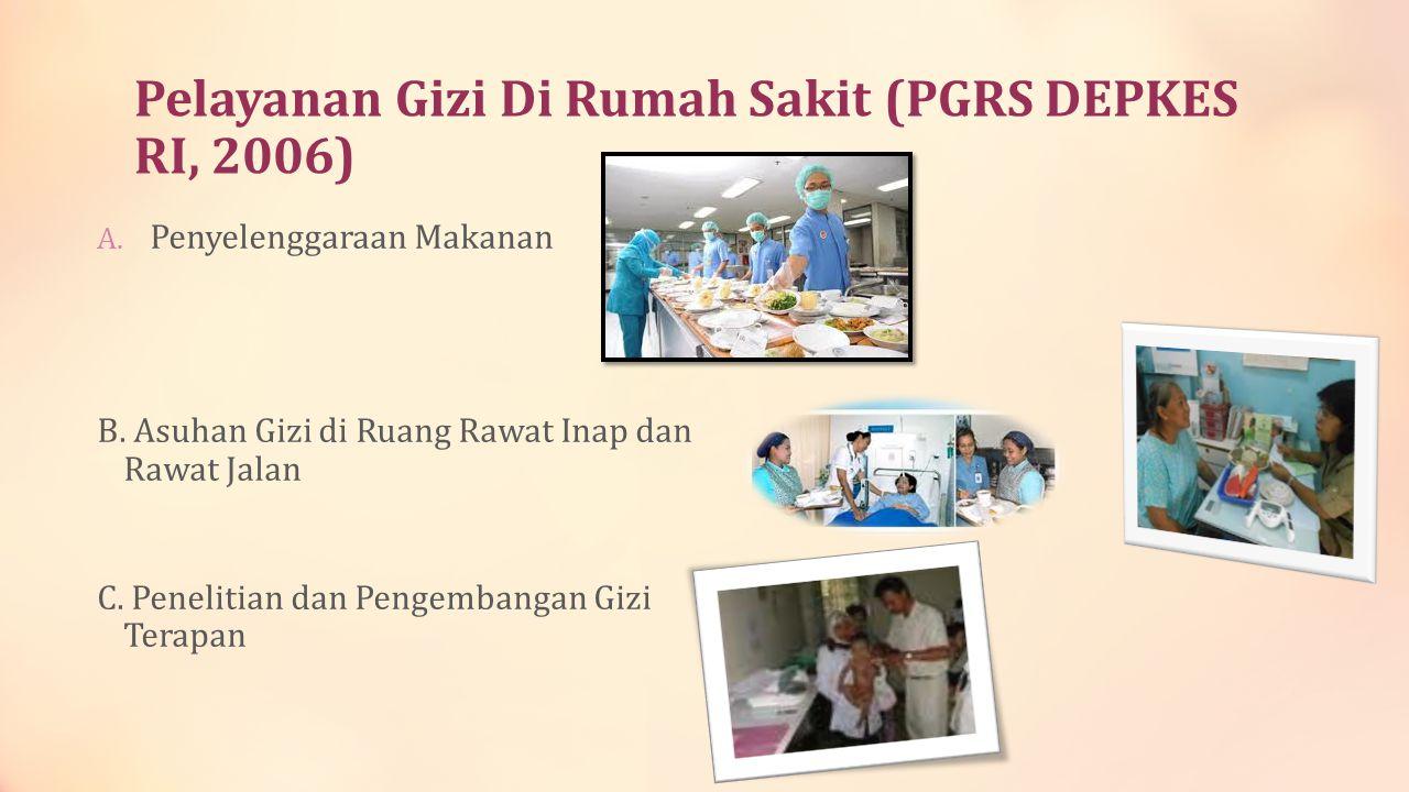 Pelayanan Gizi Di Rumah Sakit (PGRS DEPKES RI, 2006)