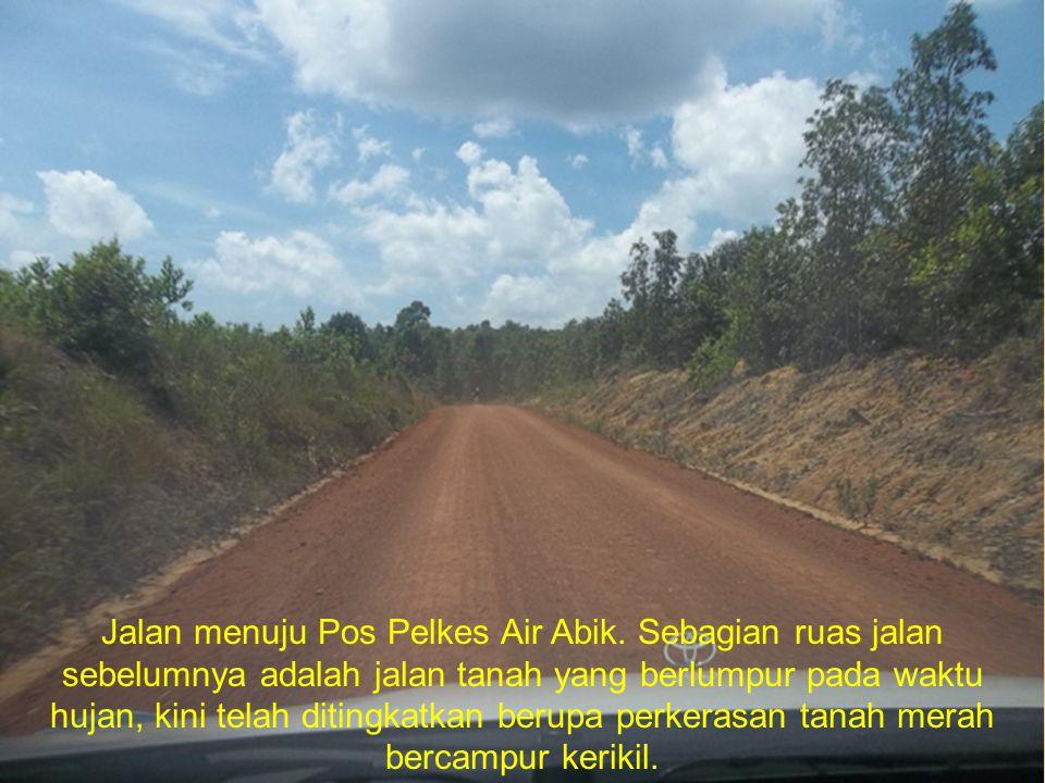 Jalan menuju Pos Pelkes Air Abik