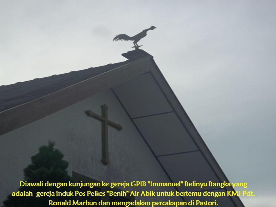 Diawali dengan kunjungan ke gereja GPIB Immanuel Belinyu Bangka yang adalah gereja induk Pos Pelkes Benih Air Abik untuk bertemu dengan KMJ Pdt.