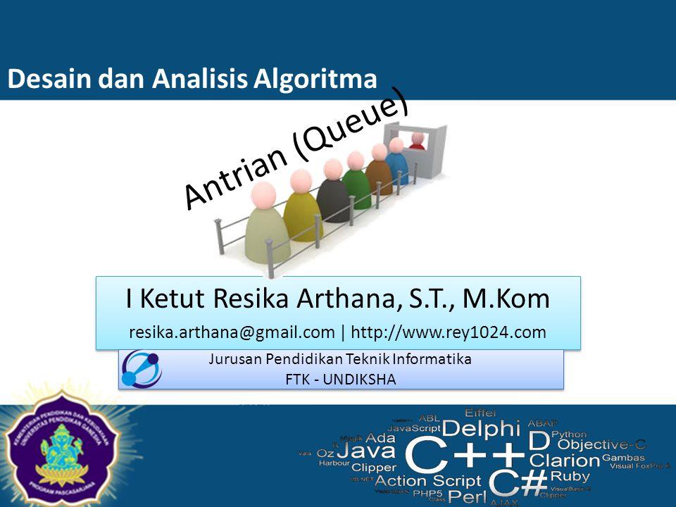 Antrian (Queue) Desain dan Analisis Algoritma