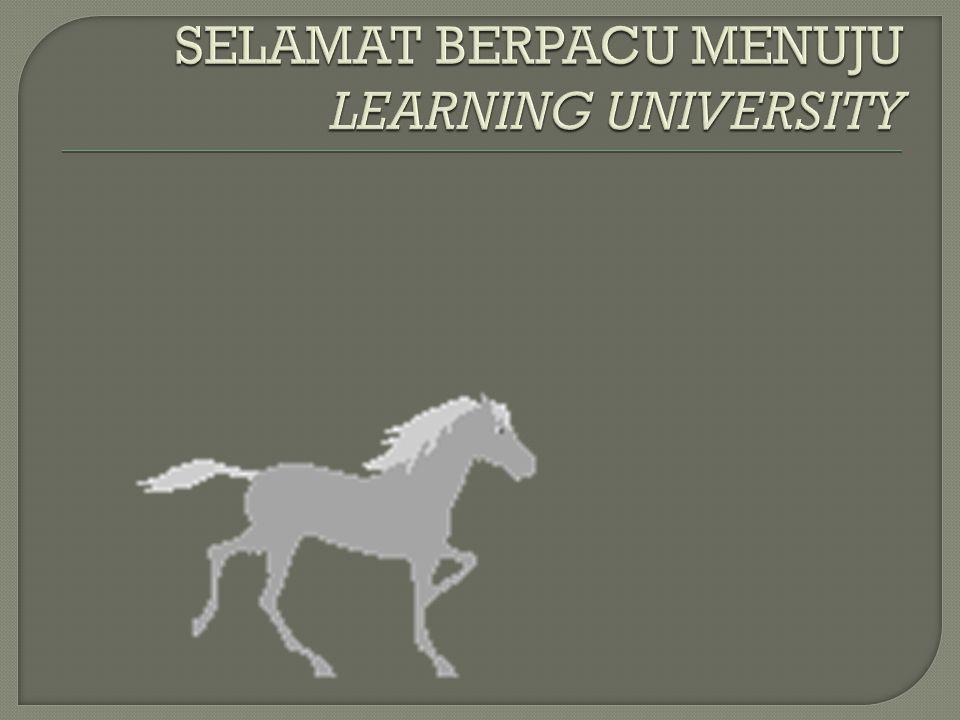 SELAMAT BERPACU MENUJU LEARNING UNIVERSITY