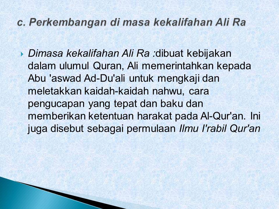 c. Perkembangan di masa kekalifahan Ali Ra