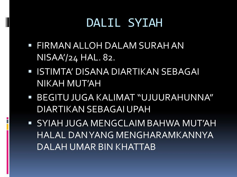 DALIL SYIAH FIRMAN ALLOH DALAM SURAH AN NISAA'/24 HAL. 82.