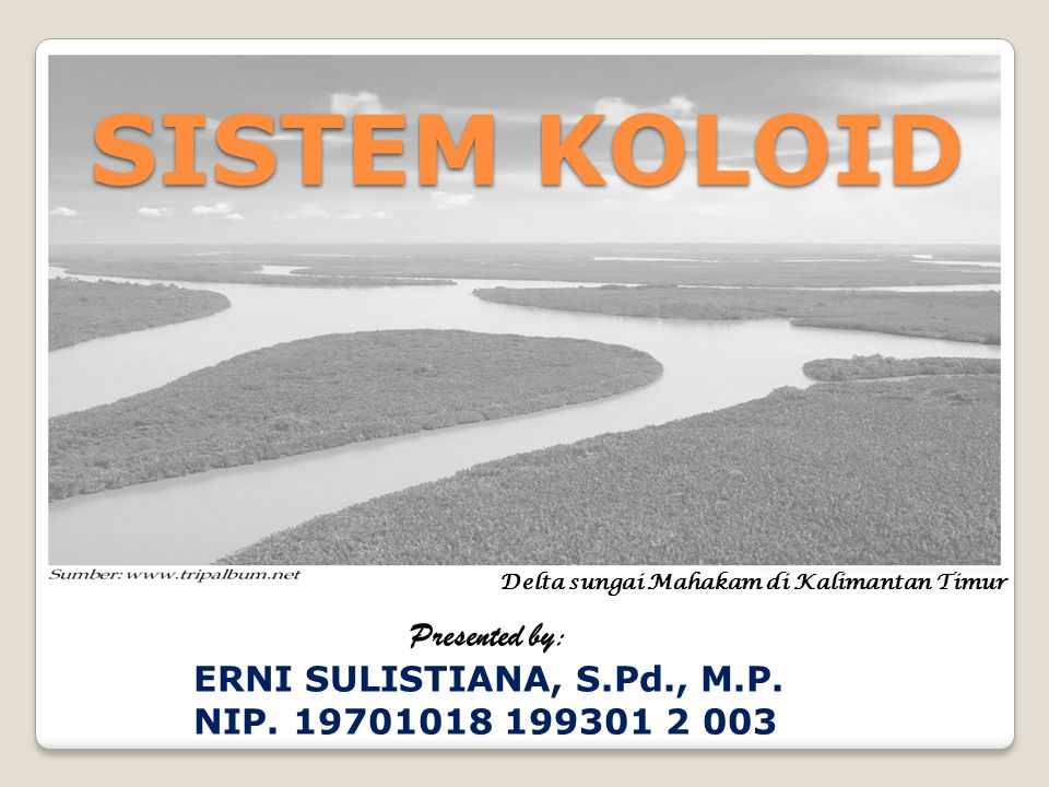 Presented by: ERNI SULISTIANA, S.Pd., M.P. NIP. 19701018 199301 2 003