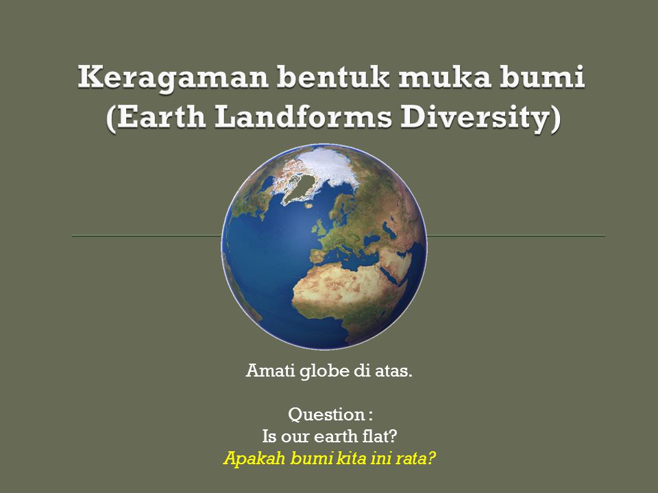 Keragaman bentuk muka bumi (Earth Landforms Diversity)