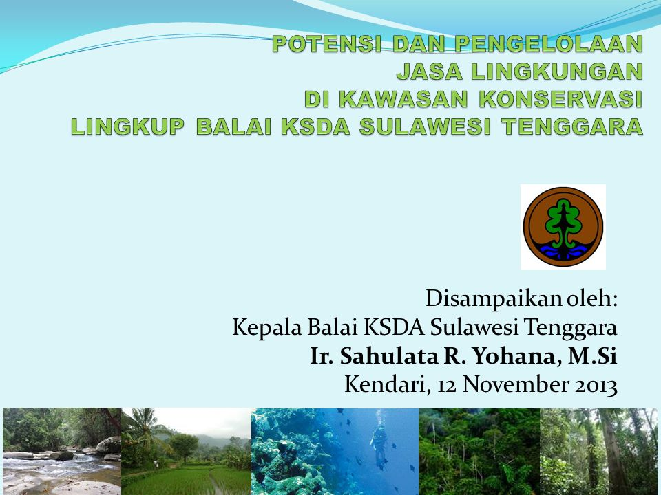 Kepala Balai KSDA Sulawesi Tenggara Ir. Sahulata R. Yohana, M.Si