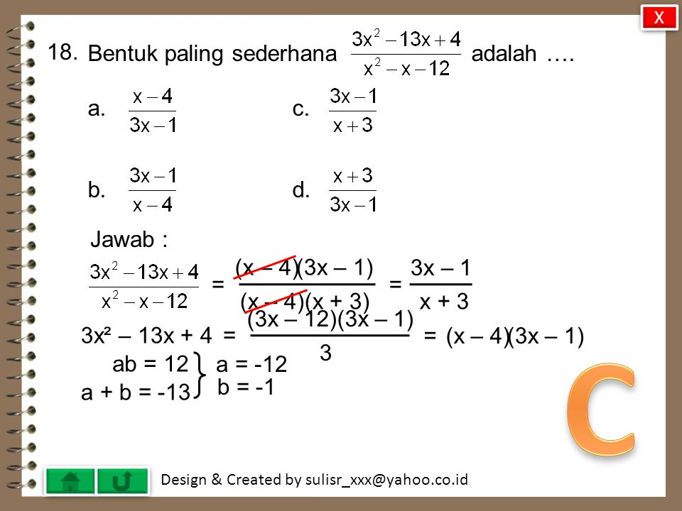 C 18. Bentuk paling sederhana adalah …. a. c. b. d. Jawab : (x – 4)