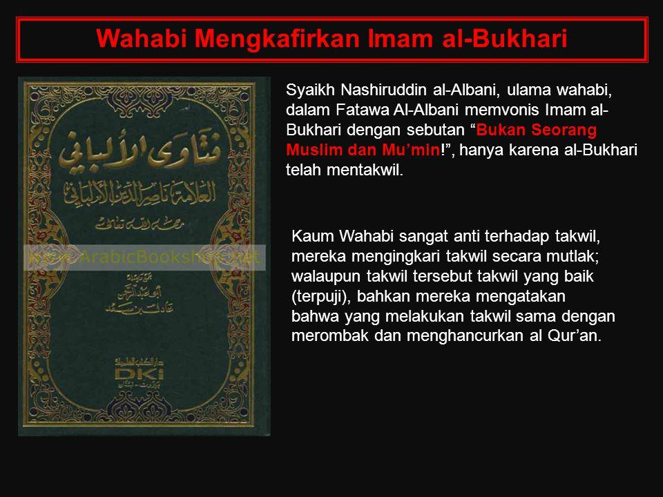 Wahabi Mengkafirkan Imam al-Bukhari