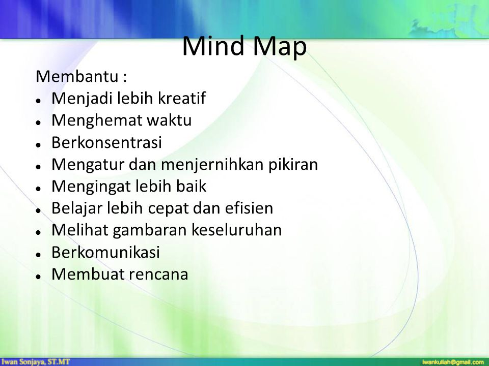 Mind Map Membantu : Menjadi lebih kreatif Menghemat waktu