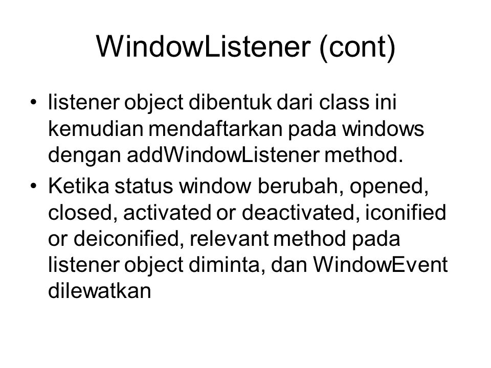WindowListener (cont)