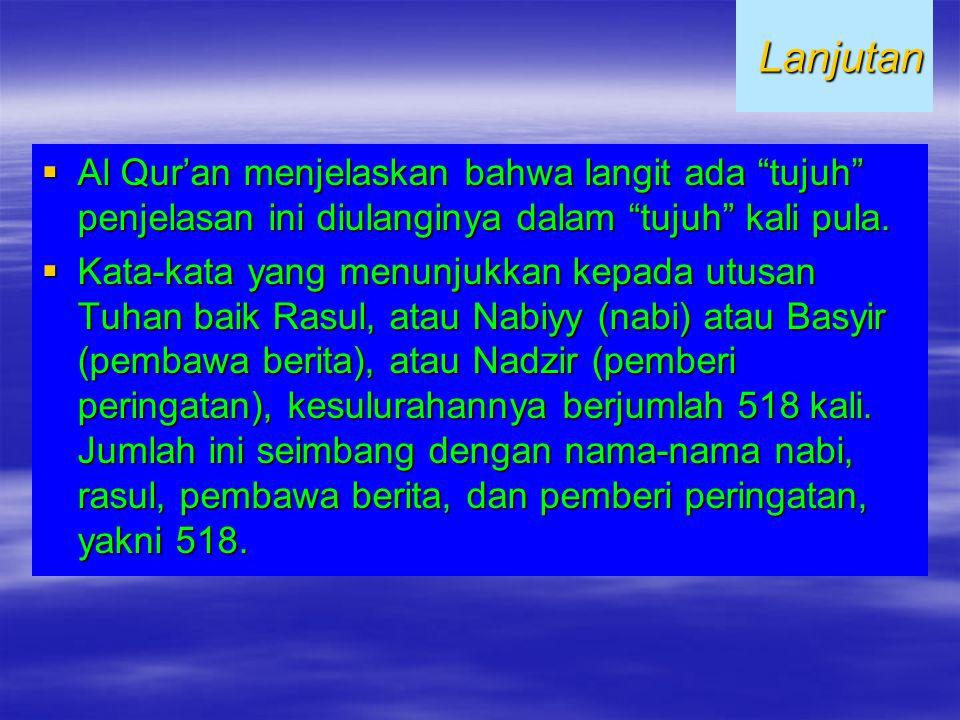 Lanjutan Al Qur'an menjelaskan bahwa langit ada tujuh penjelasan ini diulanginya dalam tujuh kali pula.