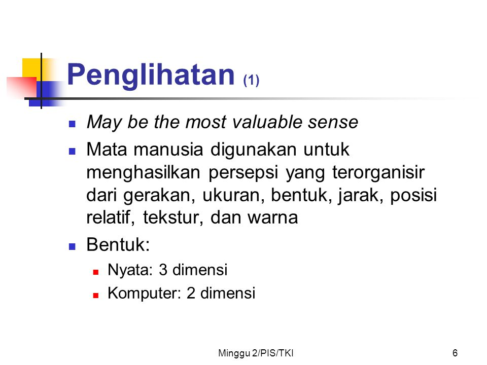 Penglihatan (1) May be the most valuable sense