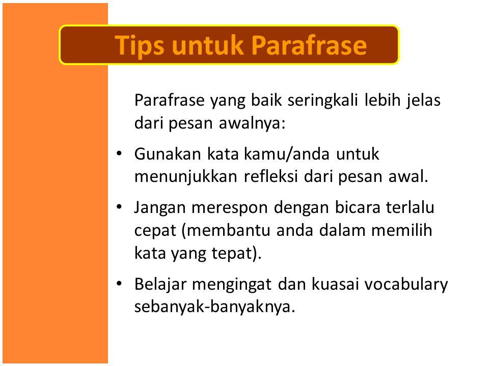 Tips untuk Parafrase Parafrase yang baik seringkali lebih jelas dari pesan awalnya: