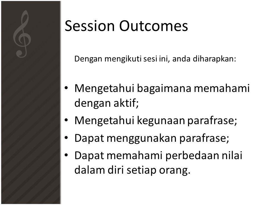 Session Outcomes Dengan mengikuti sesi ini, anda diharapkan: