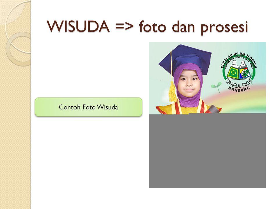 WISUDA => foto dan prosesi