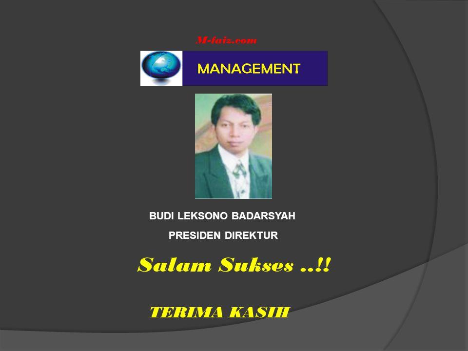 Salam Sukses ..!! TERIMA KASIH M-faiz.com BUDI LEKSONO BADARSYAH