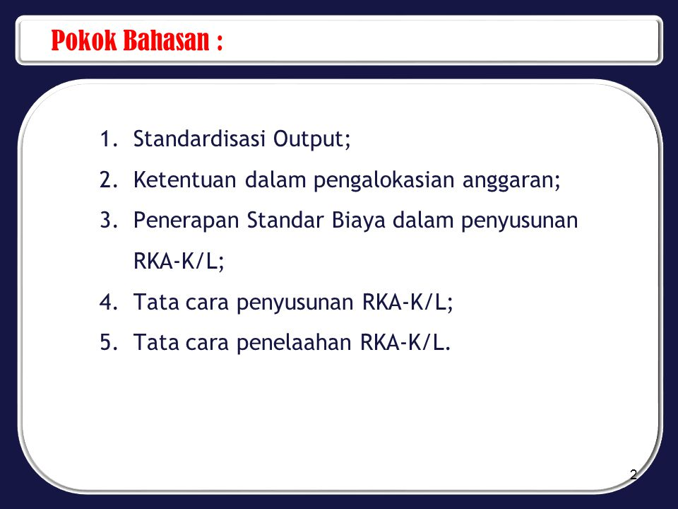 Pokok Bahasan : Standardisasi Output;