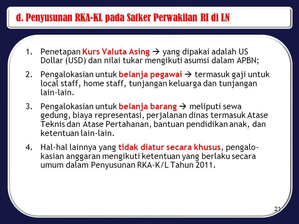 d. Penyusunan RKA-KL pada Satker Perwakilan RI di LN