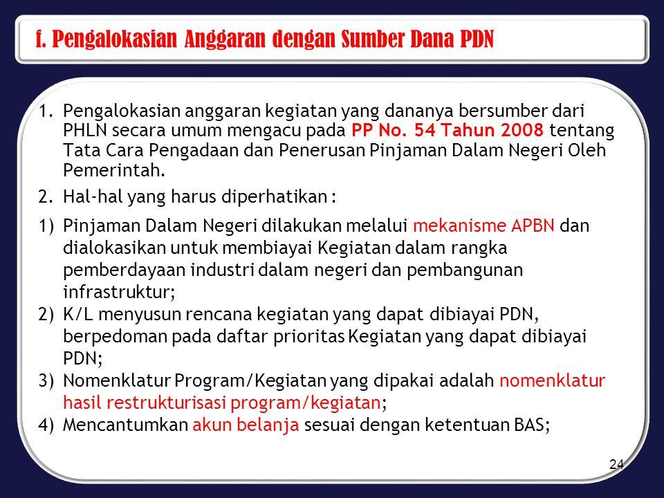f. Pengalokasian Anggaran dengan Sumber Dana PDN