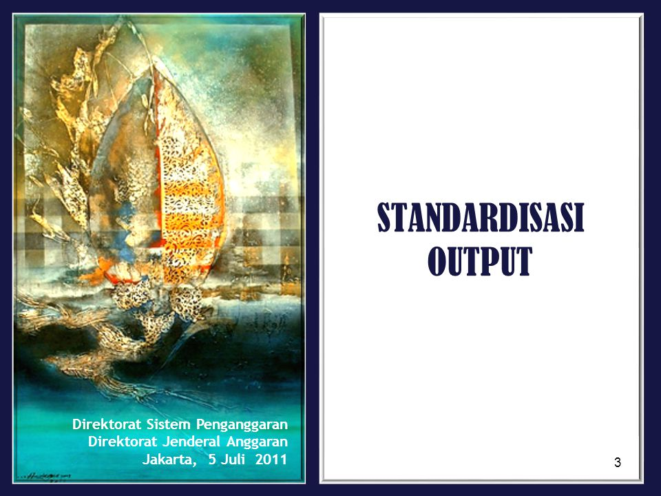 STANDARDISASI OUTPUT Direktorat Sistem Penganggaran