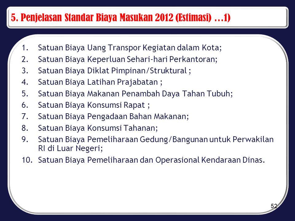 5. Penjelasan Standar Biaya Masukan 2012 (Estimasi) …1)