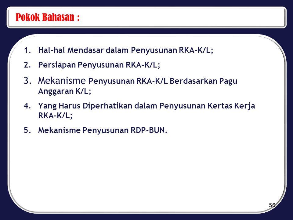 Mekanisme Penyusunan RKA-K/L Berdasarkan Pagu Anggaran K/L;